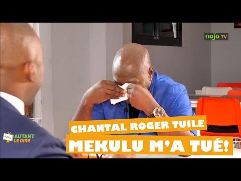 Chantal Roger TUILE: Mekulu m'a tué!