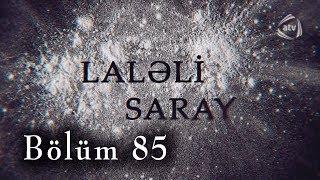 Laləli Saray (85-ci bölüm)