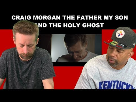 Craig Morgan REACTION The Father My Son and the Holy Ghost