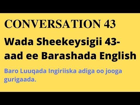 Baro Luuqada English-ka :  Wada Sheekeysigii 43-aad: Conversation 43.