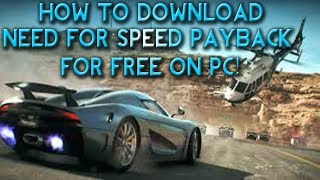 How To Download Need For Speed Payback For FREE On PC [Windows 7,8,10][100% CRACK]