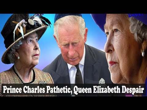 Queen says Charles is pathetic - Camilla desperately says Charles can not become king