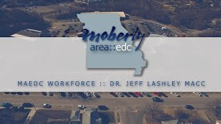MAEDC WORKFORCE :: DR. JEFF LASHLEY MACC