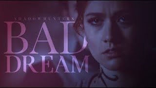 Bad Dream • Shadowhunters