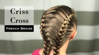 Criss Cross French Braids by Erin Balogh