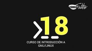 18.- Curso de introducción a GNU/Linux - Shell Scripting Básico