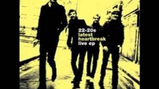 22-20s -Latest Hearbreak (live ep)