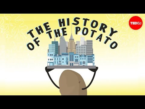 How The Potato Changed The World And Altered The Course Of History