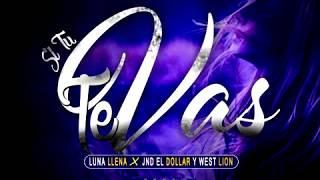 Si Tu Te Vas - luna llena x west lion y jnd el dollar prod(ink.trop)