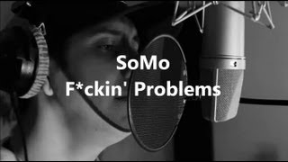 A$AP Rocky - F*ckin' Problems (Rendition) by SoMo