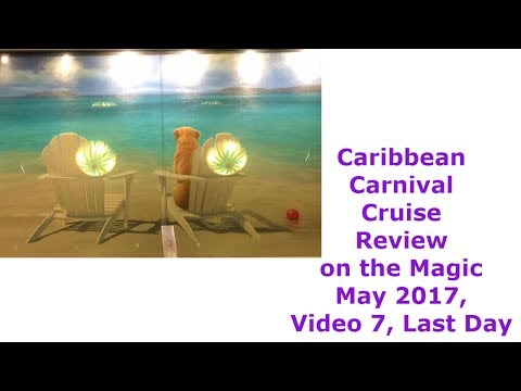 Caribbean Carnival Cruise Review on the Magic May 2017,  Video 7, Last Day