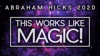 The Magic of Changing Your Thoughts | Abraham Hicks 2020 (Law of Attraction Guide)