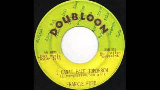 i can't face tomorrow Frankie Ford