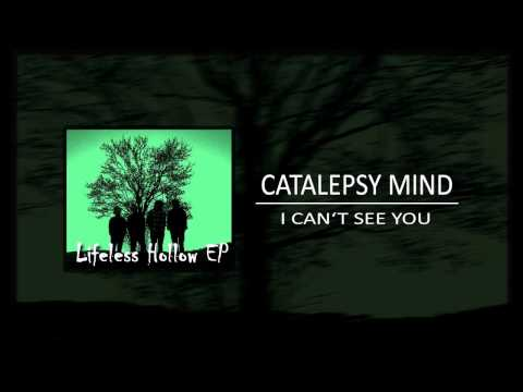 Catalepsy Mind - CATALEPSY MIND - I CAN'T SEE YOU (2014)