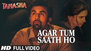 Agar Tum Saath Ho - Full Song Video - Tamasha