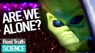 Aliens Are We Alone: Does Alien Life Exist? | Alien Documentary | Reel Truth Science