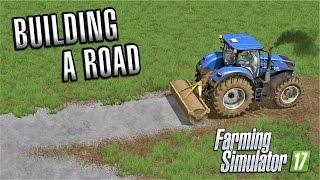 Farming Simulator 2017   BUILDING A ROAD   Sandy Bay   Episode 26
