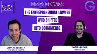 Adam Epstein | The Entrepreneurial Lawyer Who Shifted Into eCommerce