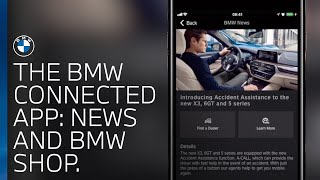 Check out BMW news and access the BMW Shop via the BMW Connected app.