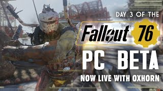 Day 3 of the Fallout 76 PC Beta LIVE with Oxhorn - 4-Hour Live Stream!