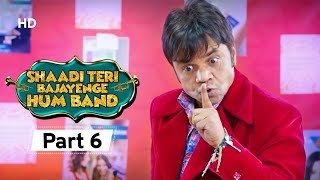 Shaadi Teri Bajayenge Hum Band - Bollywood Comedy Movie - Part 6 - Rajpal Yadav - Rahul Bagga