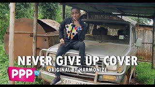 HARMONIZE   NEVER GIVE UP COVER BY DOGO CHARLIE