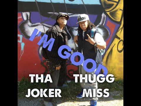 ThuggMiss Ft Jay Tha Joker - IM GOOD (OFFICIAL VIDEO)