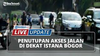 LIVE UPDATE: Penutupan Akses Pedestrian di Wilayah Istana Bogor