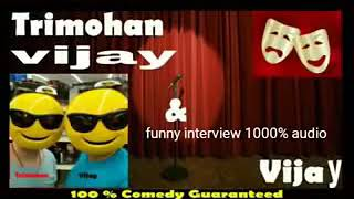 Tirmohan Vijay comedy vijay ka interview