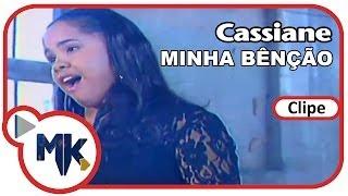 Cassiane - Minha Bênção (Clipe Oficial MK Music)