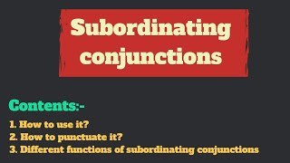 Subordinating conjunctions in English || Subordinate clauses || How to punctuate it ||