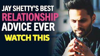 Jay Shetty's Best Relationship Advice Ever