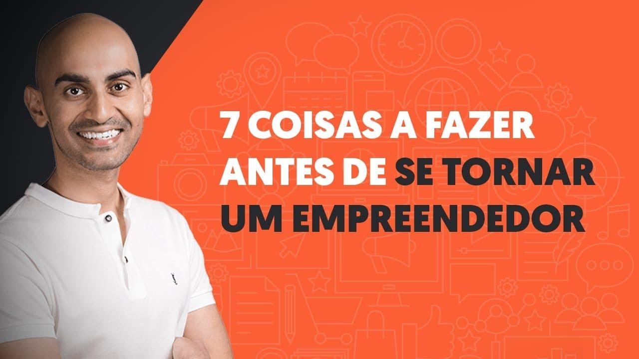 7 Coisas a Fazer Antes de Se Tornar um Empreendedor