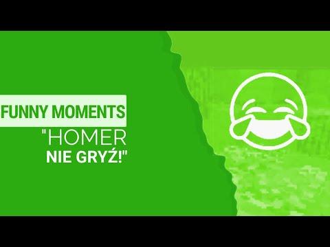 "Funny moments — ""HOMER NIE GRYŹ!"""