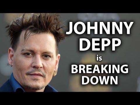 Johnny Depp is Breaking Down