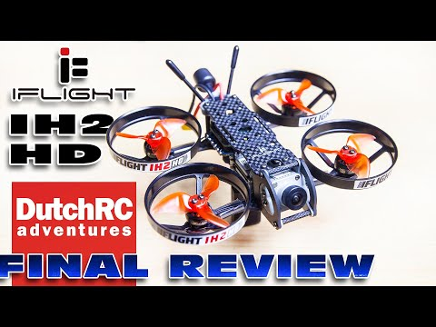 Final Review of the iFlight IH2 HD