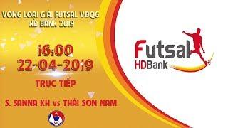 Trực tiếp | S. Sanna Khánh Hòa - Thái Sơn Nam | VCK Futsal VĐQG HD Bank 2018 | VFF Channel