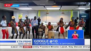 GOOGLE @10? Google Kenya marks tenth-year since its establishment in Kenya