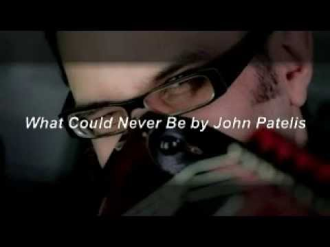 What Could Never Be by John Patelis