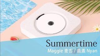 Summertime - Maggie 麦吉 / 盖盖 Nyan ♫ Kanji•Romaji•Engsub•Vietsub