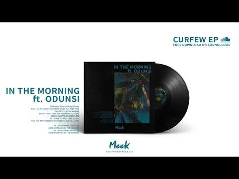 Meek - In The Morning ft. Odunsi The Engine (Remix)