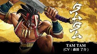 TAM TAM: SAMURAI SHODOWN / SAMURAI SPIRITS - Character Trailer (Japan / Asia)