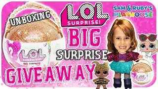 LOL SURPRISE BIG SURPRISE UNBOXING AND GIVEAWAY - Sam and Ruby's Playhouse