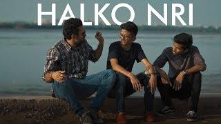 HALKO NRI   NRI DIARIES   EP-01    DUDE SERIOUSLY