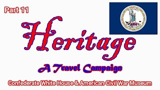 Heritage Travel Campaign-Part 11 (Richmond, Virginia)