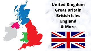 Difference Between the UK, England, Britain and more