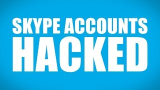 Skype Accounts are Getting Hacked