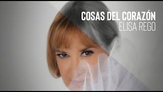 Cosas del Corazón (Video Oficial) - Elisa Rego