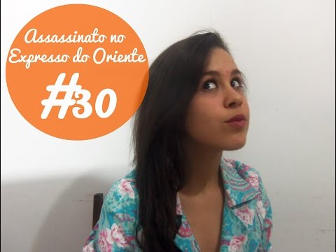 Resenha#30 - Assassinato no Expresso do Oriente