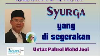 Ustaz Pahrol Mohd Juoi - Syurga Yang Di Segerakan